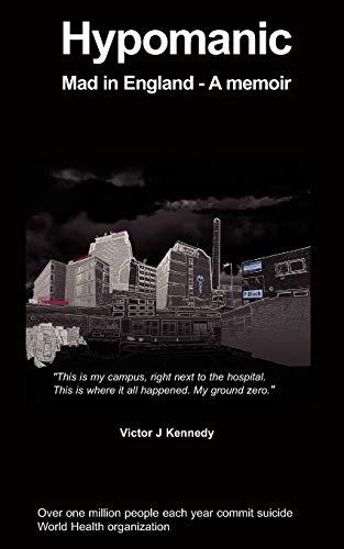 Hypomanic- Mad in England: V Kennedy