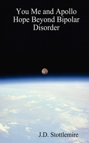 9781847474544: You, Me and Apollo: Hope Beyond Bipolar Disorder