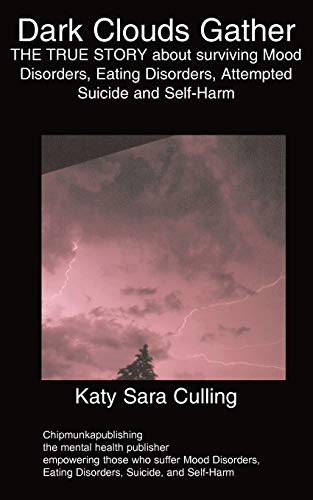 Dark Clouds Gather: The True Story about Surviving Mood Disorders, Eating Disorders, Attempted ...