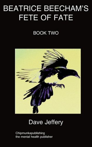 Beatrice Beecham's Fete of Fate Book two: Jeffery, Dave