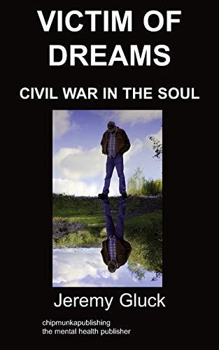 9781847478955: Victim of Dreams: Civil War in the Soul