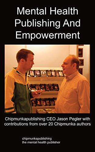 9781847479457: Mental Health Publishing and Empowerment: The Chipmunkapublishing Process