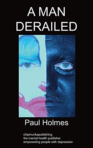 9781847479532: A Man Derailed: An Autobiography on Depression