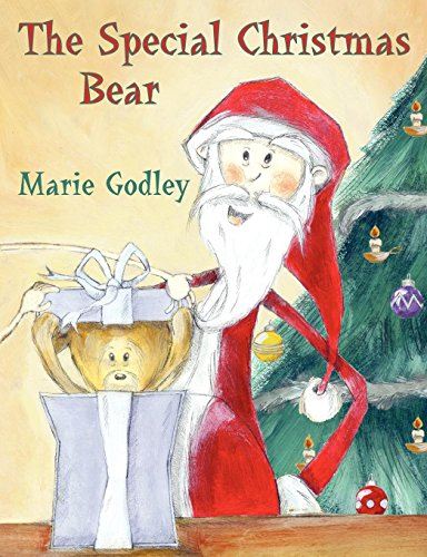 The Special Christmas Bear: Marie Godley