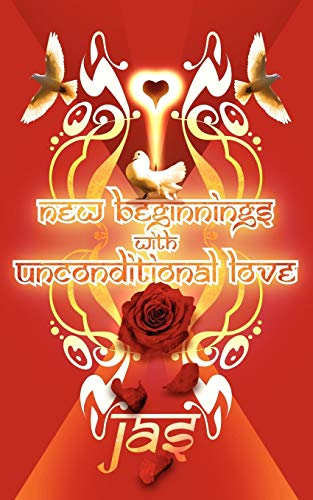 9781847480194: New Beginnings: With Unconditional Love
