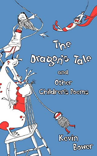 The Dragons Tale and Other Stories: Kevin Bower