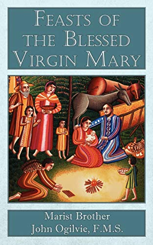 Feasts of the Blessed Virgin Mary: Bro John Ogilvie