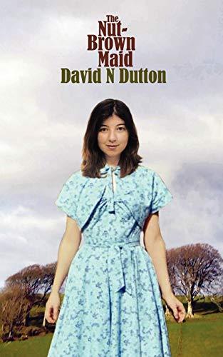 The Nut-Brown Maid: David N. Dutton
