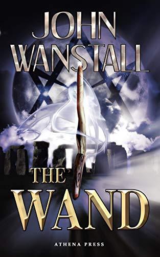 The Wand (Paperback): John Wanstall