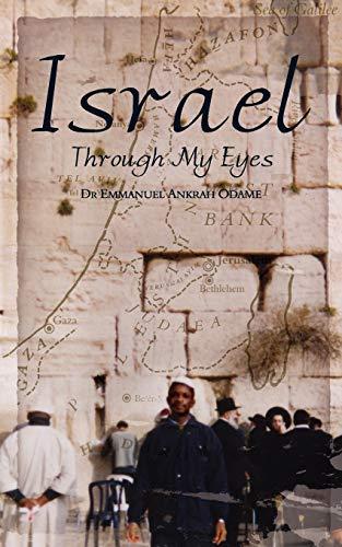 Israel Through My Eyes: Dr. Emmanuel Ankrah Odame