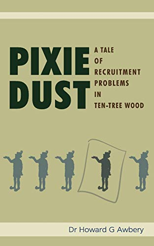 9781847483591: Pixie Dust: A Tale of Recruitment Problems in Ten-Tree Wood