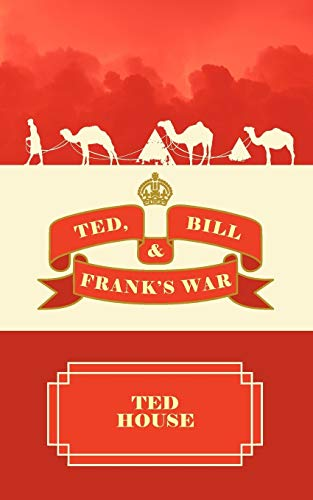 Ted, Bill and Franks War: Ted House