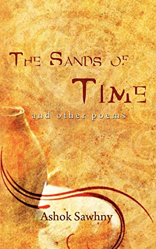 The Sands of Time and Other Poems: Ashok Sawhny