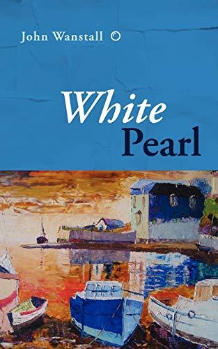 White Pearl (Paperback): John Wanstall