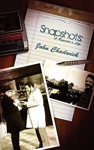 Snapshots: A Reporter's Life (9781847486134) by Chadwick, John