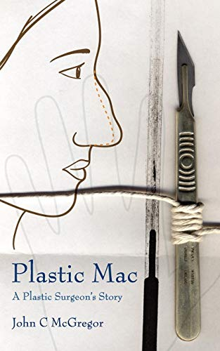 9781847486639: Plastic Mac: A Plastic Surgeon's Story
