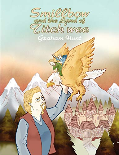 Smillbow and the Land of Titchwee: Graham Hunt