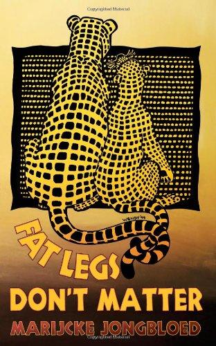 Fat Legs Don't Matter: Jongbloed, Marijcke