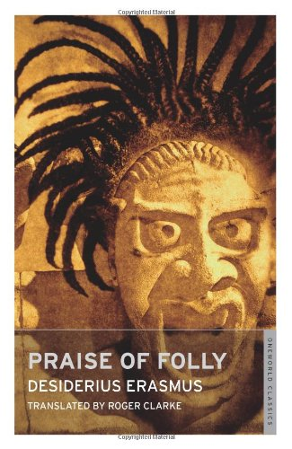 9781847490100: Praise of Folly & Pope Julius barred from Heaven (Oneworld Classics)