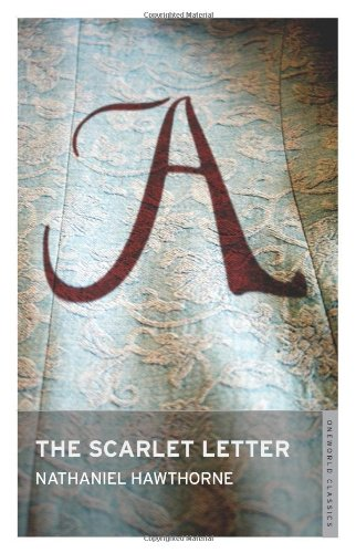 9781847490582: The Scarlet Letter (Oneworld Classics) (Evergreens)