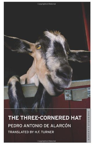 The Three-Cornered Hat (Oneworld Classics): de Alarcón, Pedro Antonio