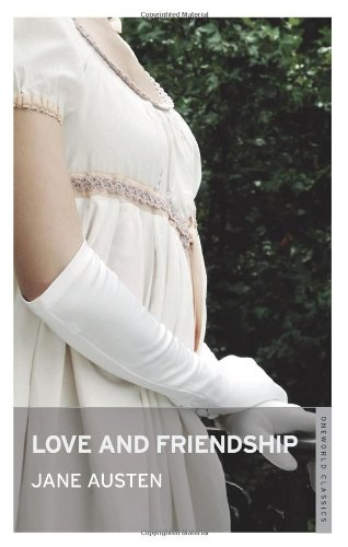 9781847490926: Love and Friendship (Oneworld Classics)