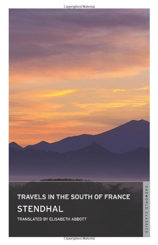 9781847491121: Travels in the South of France (Oneworld Classics)