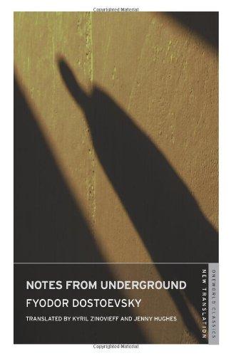 Notes from Underground (Oneworld Classics) (9781847491619) by Dostoevsky, Fyodor