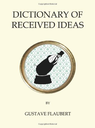 9781847491657: The Dictionary of Received Ideas (Oneworld Classics)
