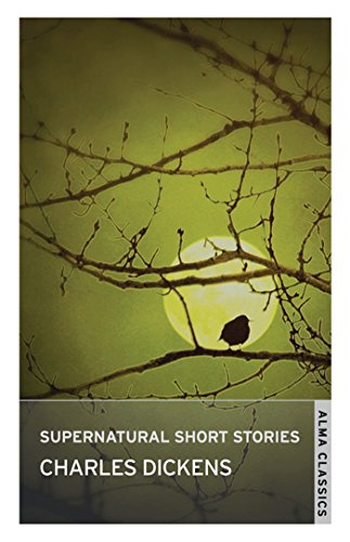 The Supernatural Short Stories: Charles Dickens