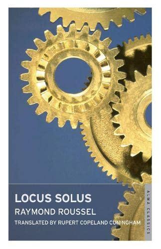 Locus Solus: Raymond Roussel