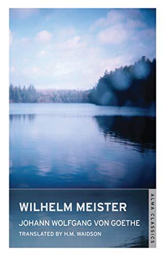 9781847492852: Wilhelm Meister (Alma Classics)