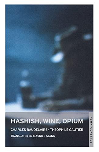 9781847492876: Hashish, Wine, Opium