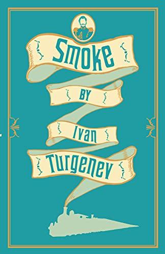 Smoke (Alma Classics): Turgenev, Ivan
