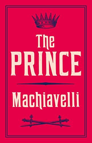 9781847493231: The Prince (Alma Classics Evergreens)