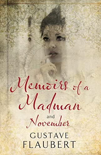 Memoirs of a Madman and November (Alma Classics): Gustave Flaubert