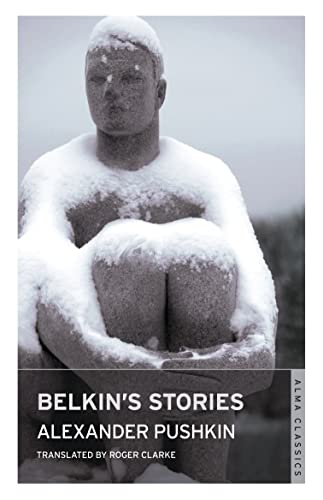 9781847493514: Belkin's Stories (Alma Classics)