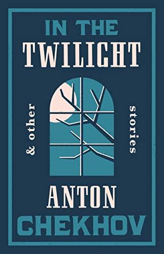 In the Twilight: Chekhov, Anton