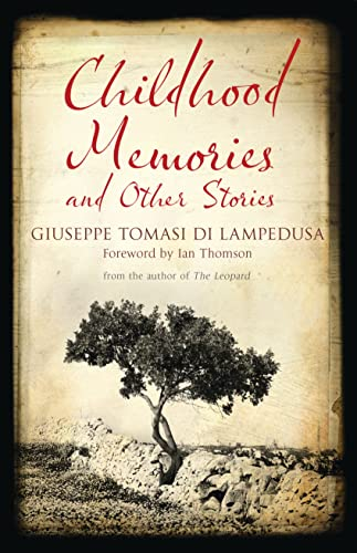 Childhood Memories and Other Stories: Lampedusa, Giuseppe Tomasi