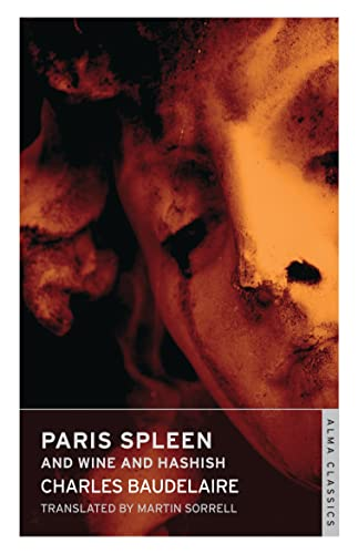 Paris Spleen and on Wine and Hashish: Charles Baudelaire