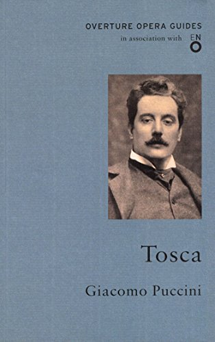 9781847495389: Tosca (Overture Opera Guides in Association with the English National Opera (ENO))