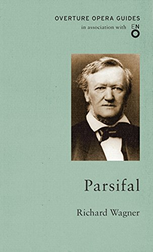 9781847495426: Parsifal (The Overture Opera Guides)