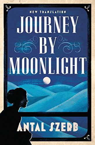 9781847495822: Journey by Moonlight: Antal Szerb