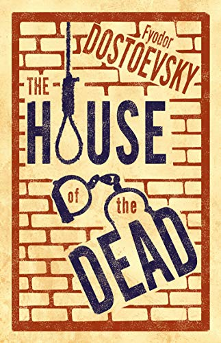 9781847496669: The House of the Dead: New Translation (Alma Classics)