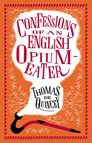 9781847497635: Confessions of an English Opium Eater and Other Writings