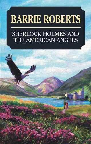 9781847510105: Sherlock Holmes and the American Angels: A Manuscript Believed to Be from the Pen of John H. Watson