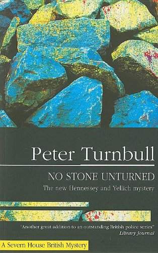 No Stone Unturned (Hennessey and Yellich Mysteries): Turnbull, Peter