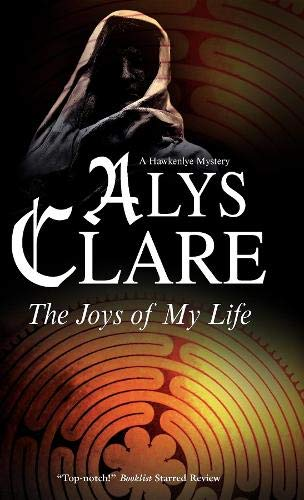 The Joys of My Life (Hawkenlye Mysteries): Alys Clare