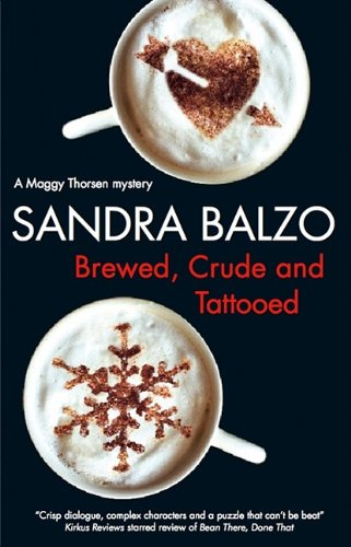 9781847511256: Brewed, Crude and Tattooed (Maggy Thorsen Mysteries)