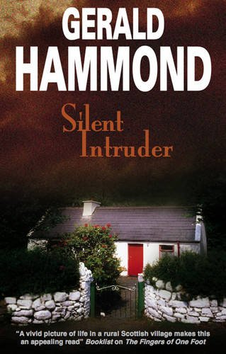 Silent Intruder (9781847512123) by Gerald Hammond
